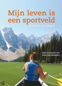 Daniëlle van Bakel - Mijn leven is een sportveld