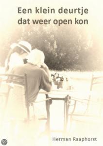 Herman Raaphorst - Een klein deurtje dat weer open kon