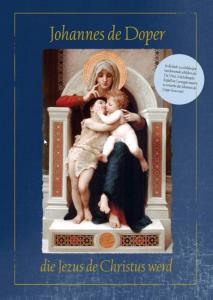 Johannes de Doper die Jezus de Christus werd - Anne-Marie Wegh