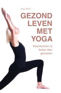 Maja Miklic - Gezond leven met yoga